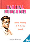 mn roy radical humanism Note: citations are based on reference standards however, formatting rules can vary widely between applications and fields of interest or study the specific requirements or preferences of your reviewing publisher, classroom teacher, institution or organization should be applied.